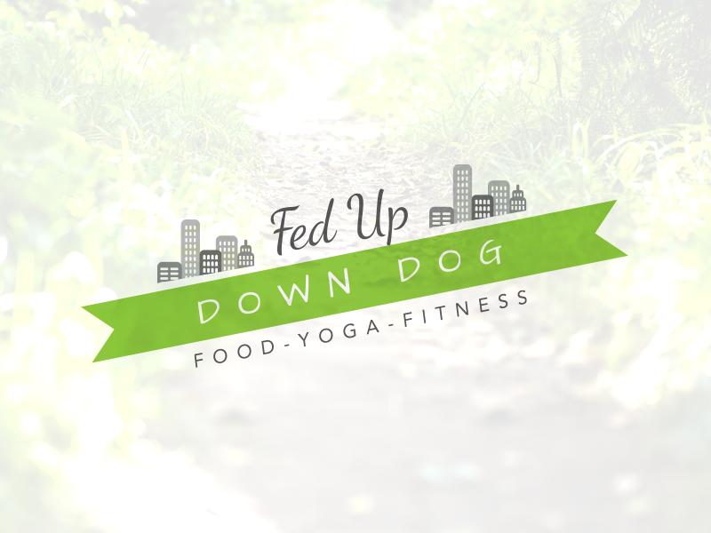 Fed Up Down Dog Blog