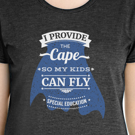 I provide the cape so my kids can fly special ed t-shirt