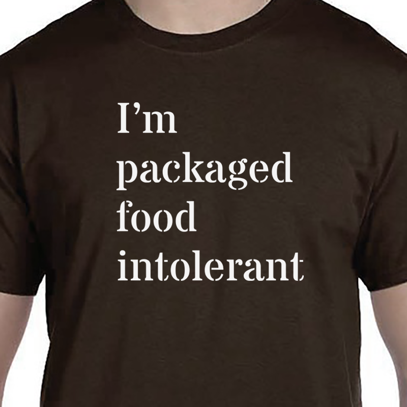 I'm packaged food intolerant tshirt