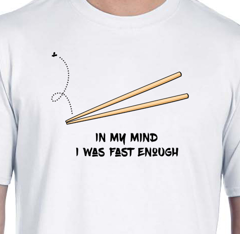 In my mind I was fast enough t-shirt