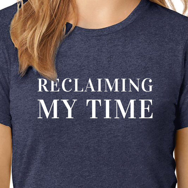 Reclaiming my time tshirt